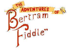 5a5d49149e6db_AdventuresofBertramFiddleEpisode1ADreadlyBusiness.png.c14d11e0fc4de16eff1ea1065b808429.png