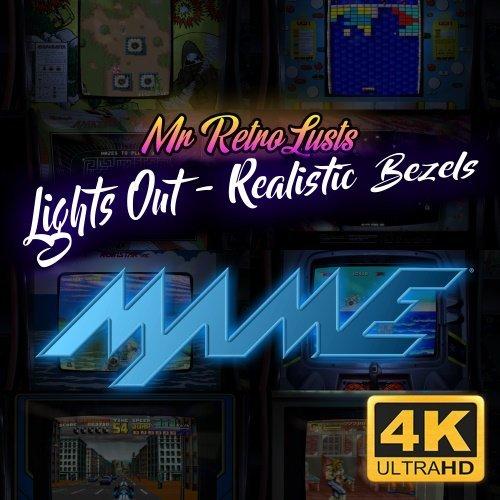 Mr. RetroLust's - Mame 4K - Lights Out - Realistic Bezels